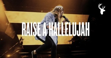 Download Music Raise a Hallelujah Mp3 By Bethel Music Ft. Jonathan David & Melissa Helser