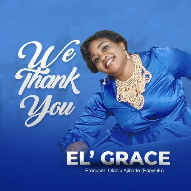 Download Music  We Thank You Mp3 By  El' Grace
