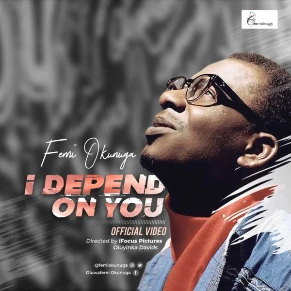 [Video] Femi Okunuga – I Depend On You