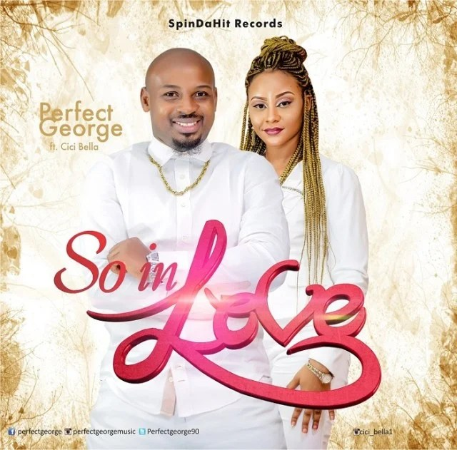 Download Music So In Love Mp3 By Perfect George  Ft. Cici Bella