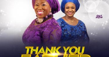 Download Music Thank you father Mp3 By Tosin Oyelakin Ft. Pat Uwaje-King