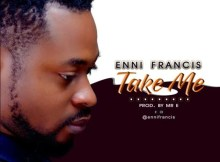 Download Music Take Me Mp3 By Enni Francis