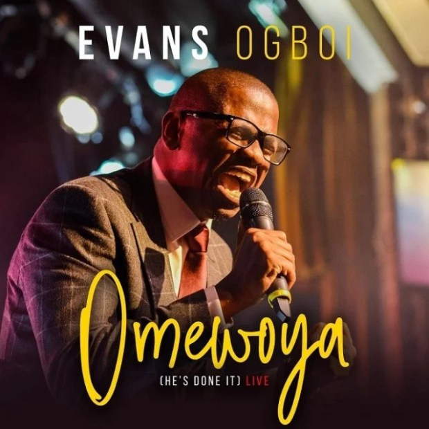 Download Music Omewoya (He's Done It) Mp3 By Evans Ogboi