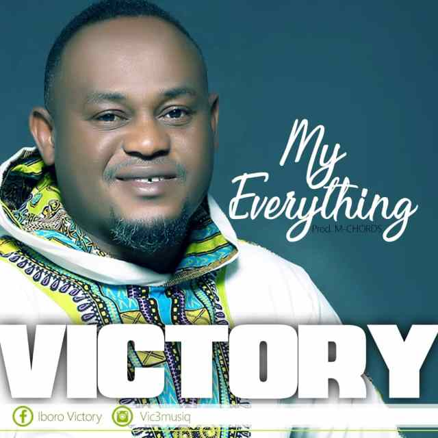 Download Music My Everything Mp3 By Victory Iboro