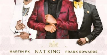 Download Music Never Let you Go Mp3 By Nat King Ft. Frank Edwards & Martin PK