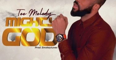 Download Music Mighty God Mp3 By Tee Melody