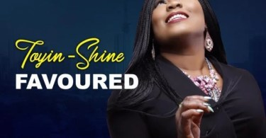 Download Music Favoured Mp3 By Toyin Shine