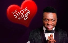 Download Music You Show Me Love Mp3 By Akpororo