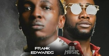 """Download Music """"One Song"""" Mp3 By Frank Edwards (Feat. Da Music)"""