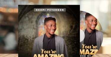 Download Music You Are Amazing Mp3 By Okopi Peterson