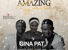 Download Music Amazing God mp3 by Gina Pat