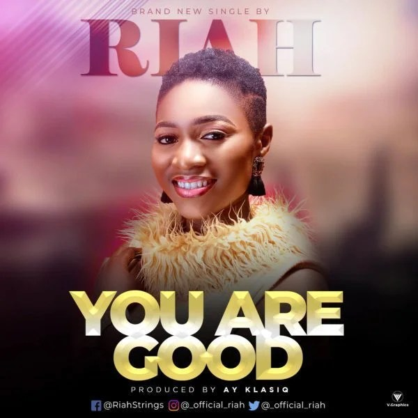 """Download """"You Are Good"""" Mp3 by Riah"""