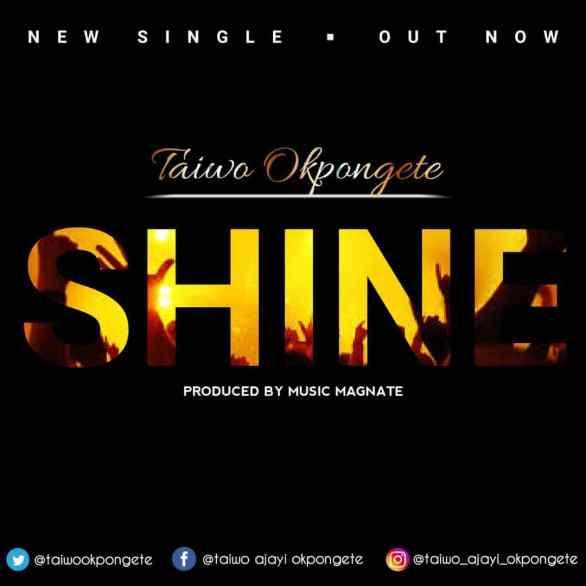 Download Music Shine Mp3 By Taiwo Okpongete