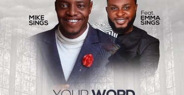 Download Music Your Word is true Mp3 By MikeSings Ft. EmmaSings