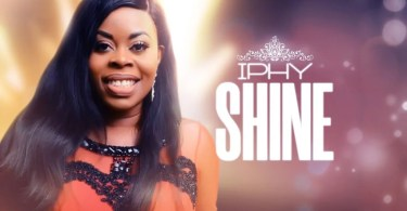 Iphy – Shine [Mp3 Download + Lyrics]
