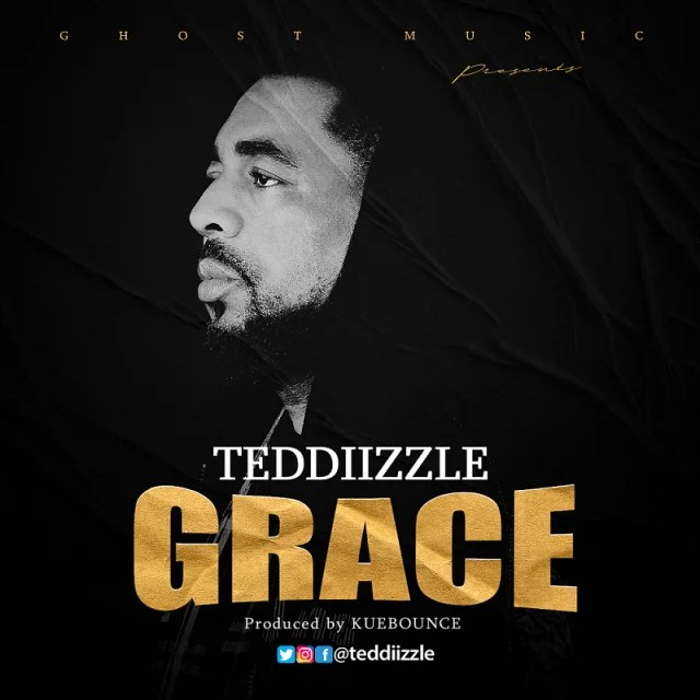 Download Music Grace Mp3 By Teddiizzle