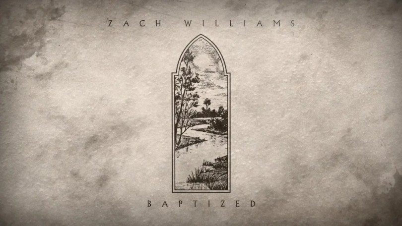 DOWNLOAD Music Baptized Mp3 By Zach Williams