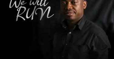 Download Music We will Run Mp3 By Kayode Omosa