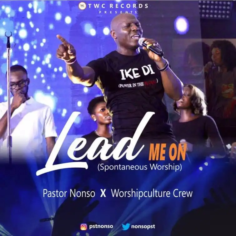 Download Music Lead Me Mp3 By Pastor Nonso