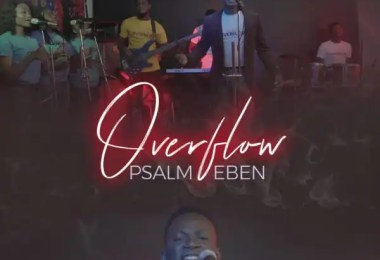 Watch & Download video Overflow By psalm Eben