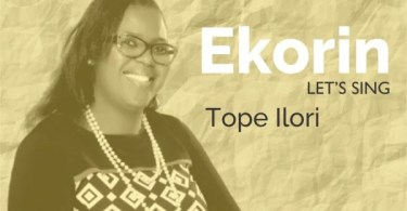 DOWNLOAD Tope Ilori - Ekorin (Lets Sing) Mp3 + Lyrics