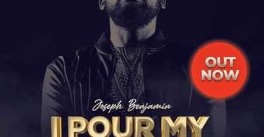 I Pour My Love – Joseph Benjamin