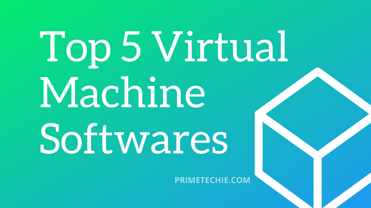 Best Virtual Machine software