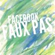 facebook faux pas 600 x 600