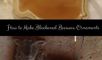 How to Make Blackened Beeswax Ornaments