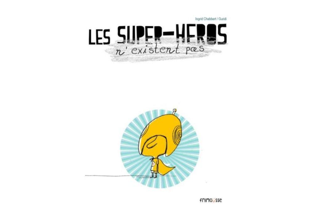 Les-supers-heros-n-existent-pas_LITTERATURE_JEUNESSE_NON_SEXISTE