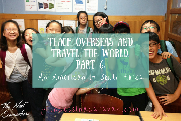 Teach Overseas And Travel The World, Part 6; An American in South Korea