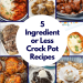 5 Ingredient or Less Crock Pot Recipes feature image