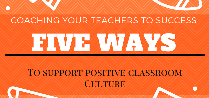 Supporting Teachers In Building Classroom Culture