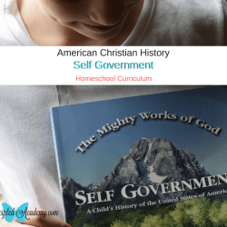 American Christian History Self Government Homeschool Curriculum