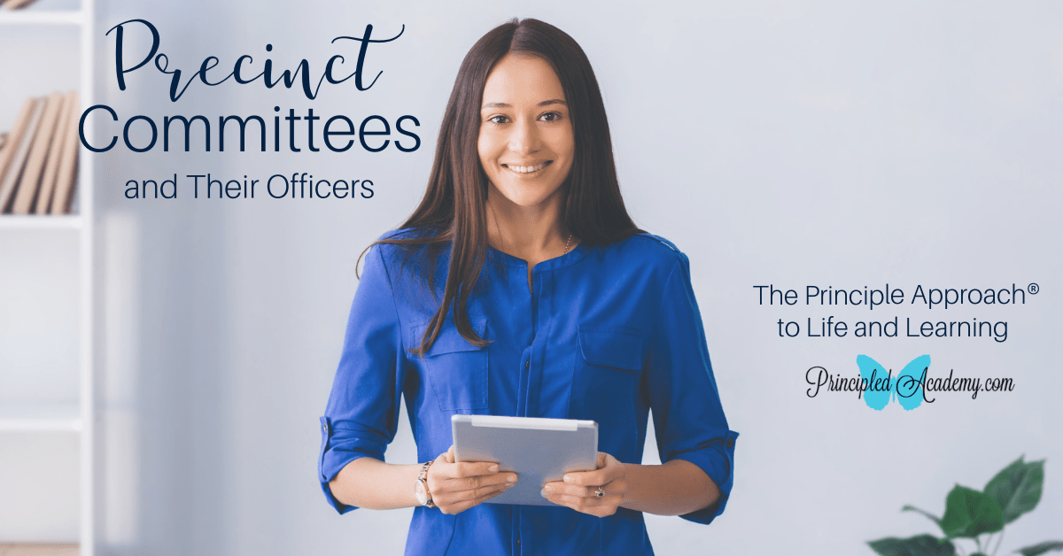 Precinct-Committees-and-Their-Officers-Persons-Americas-Form-of-Government-The-Principle-Approach-Principled-Academy-Biblical-Classical-Homeschoolers