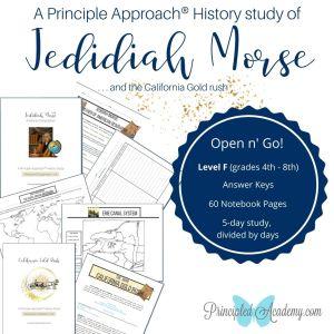Principle-Approach-Jedidiah-Morse-California-Gold-Rush-Making-of-American-California-Principled-Academy-Biblical-Classical-Homeschoolers