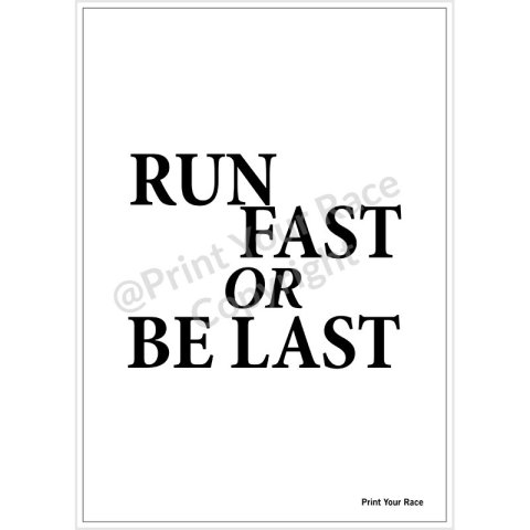 Affiche Run Fast or Be Last par Print Your Race