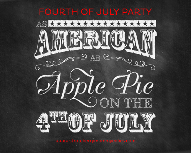 As American as Apple Pie on the Fourth of July Party on www.strawberrymommycakes.com