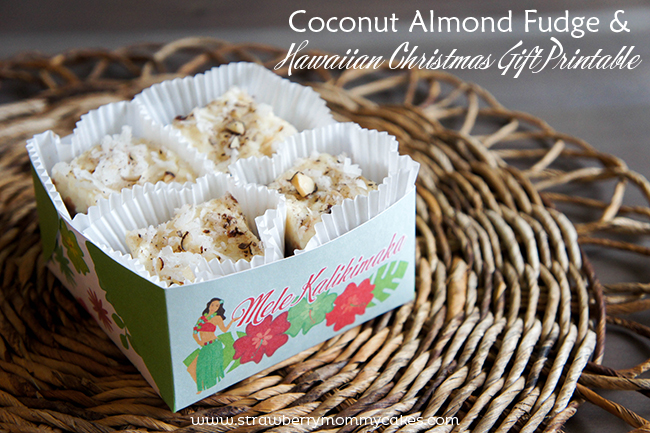 Coconut Almond Fudge and Hawaiian Christmas Gift Printable