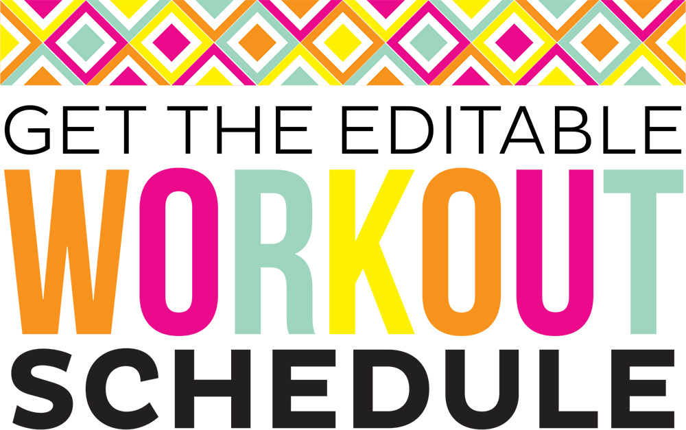 Get the editable workout schedule