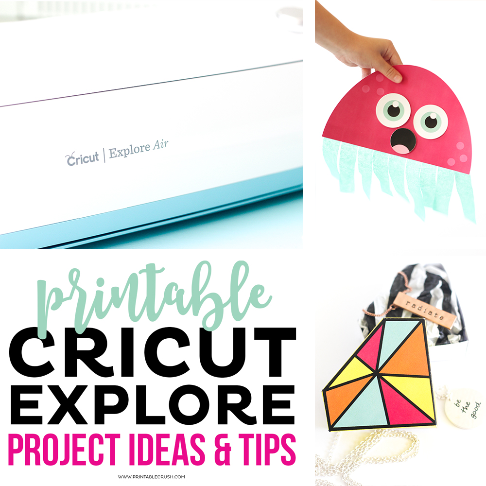 If you haven't tackled the Print and Cut Option on the Cricut Explore Air, check out these Printable Cricut Project Ideas and Tips!