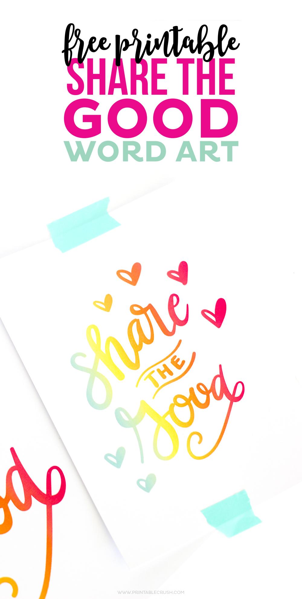 FREE Share the Good Printable Word Art - Printable Crush