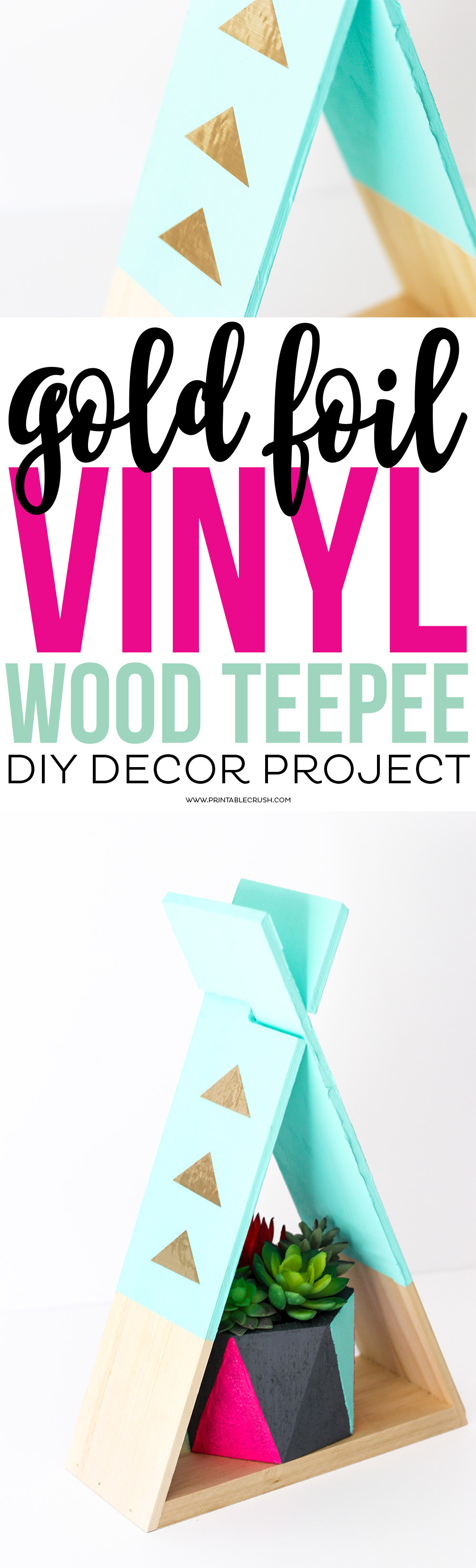 This Gold Foil Vinyl Wood Teepee is such an easy DIY Project and it is the perfect piece for modern home decor. Customize it with colors to match your home for a personal touch!