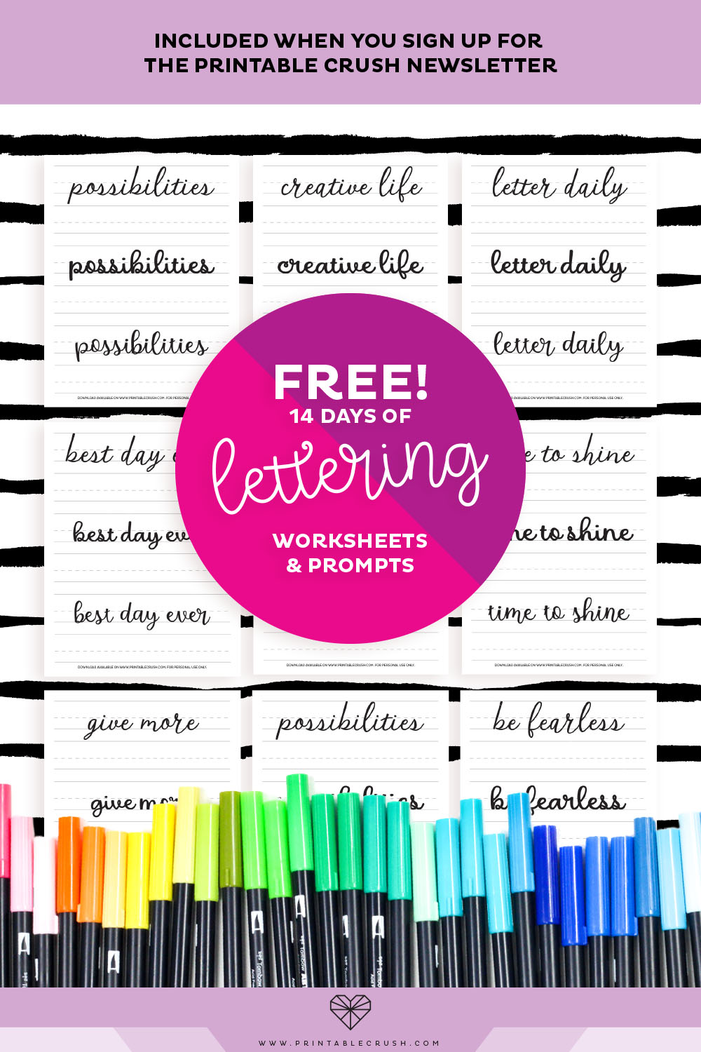 Get 14 Days of Lettering Worksheets and Prompts FREE when you sign up for the Printable Crush Newsletter!
