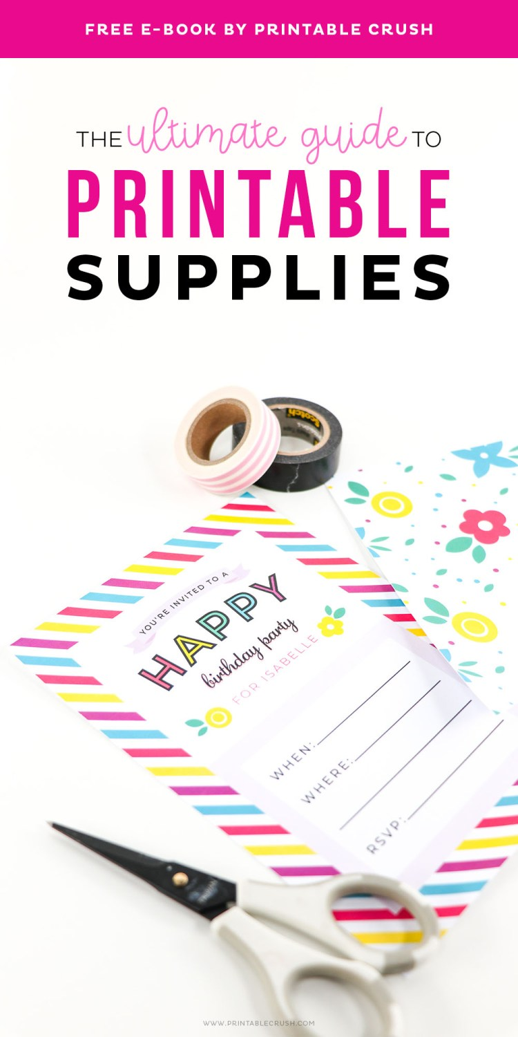 Get the FREE Ultimate Guide to Printable Supplies by Printable Crush!