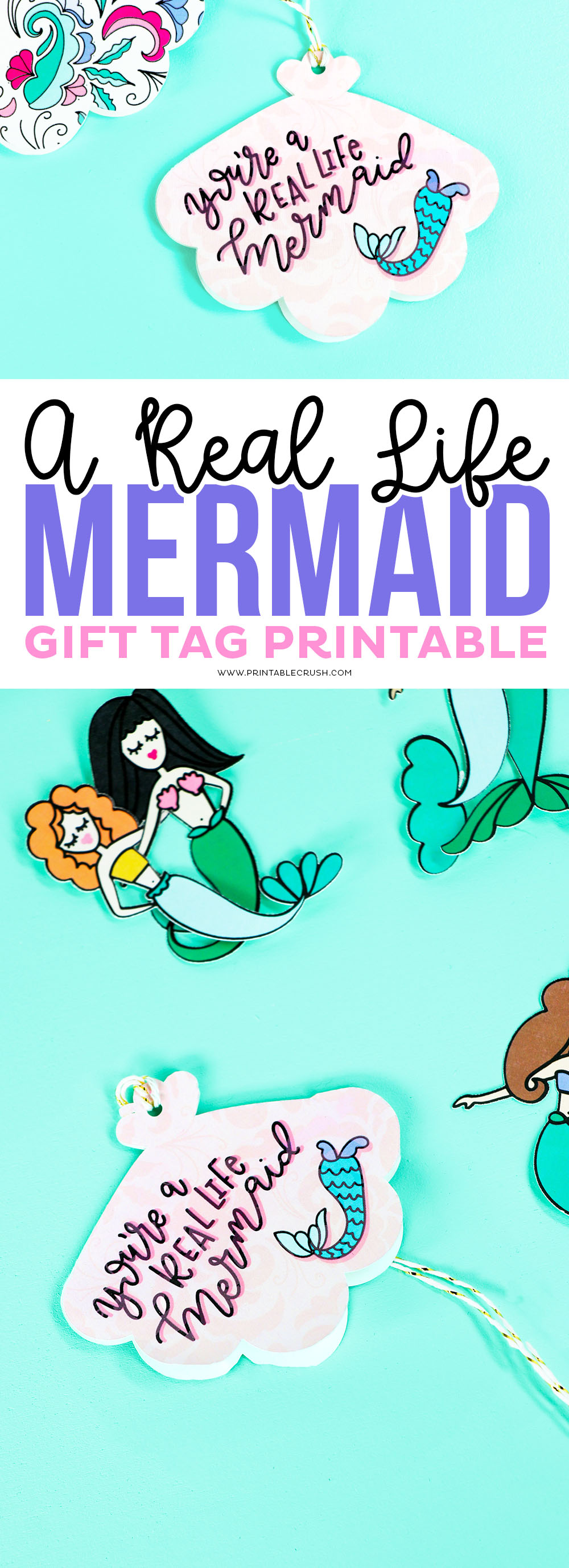 You're A Real Life Mermaid Gift Tags and Mermaid Paper Dolls