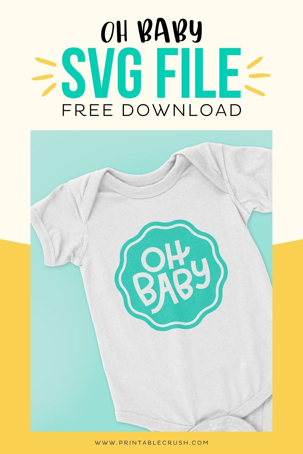 Oh Baby SVG File for Cricut Projects - Free SVG download - Printable Crush #SVGFILE #babyshowergift #babyshowergiftidea #babysvgfile via @printablecrush