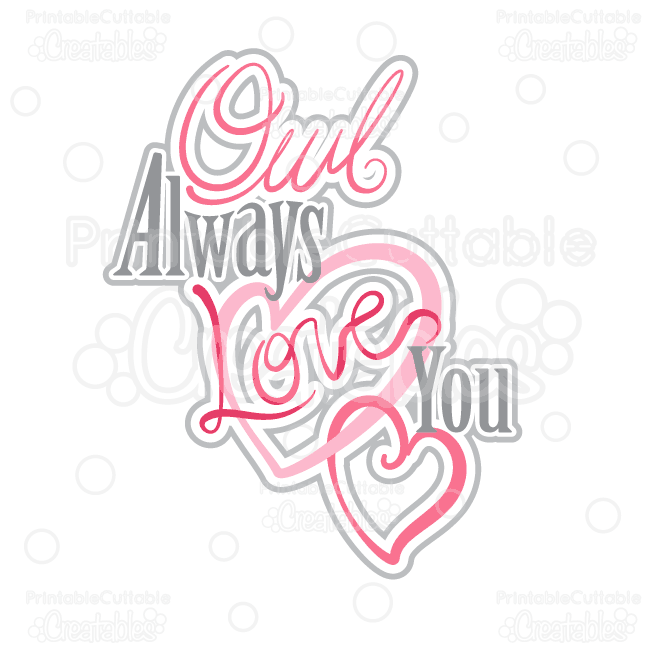 Download Owl Always Love You Sentiment SVG Cutting File & Clipart