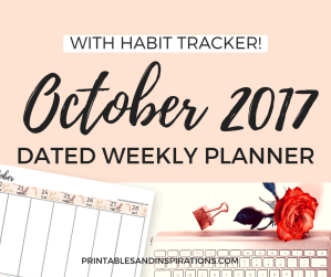 FREE PRINTABLE 2017 OCTOBER WEEKLY PLANNER, DATED PLANNER, WITH HABIT TRACKER, FLORAL AND SIMPLE
