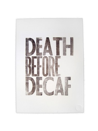 P&E Prints Death Before Decaf 2